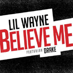 Lil Wayne ft. Drake - Believe Me Artwork
