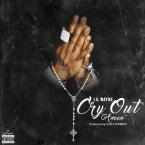 Lil Wayne - Cry Out (Amen) [Mastered] Artwork