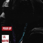 Lil Wayne - Pour Up Artwork