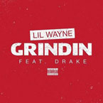 Lil Wayne ft. Drake - Grindin Artwork