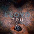Lloyd - TRU Artwork
