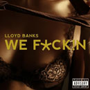 Lloyd Banks - We F_ck!n Artwork
