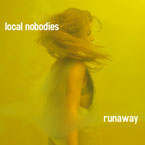Local Nobodies - Runaway Artwork