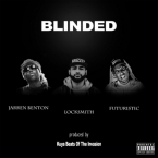 Locksmith - Blinded ft. Jarren Benton & Futuristic Artwork