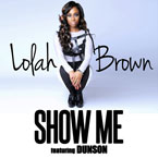 Lolah Brown ft. Dunson - Show Me Artwork