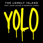 The Lonely Island ft. Adam Levine &amp; Kendrick Lamar - YOLO Artwork
