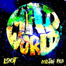 Loot ft. Mistah F.A.B - Mad World Artwork