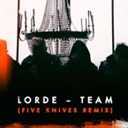 Lorde - Team (Five Knives Remix) Artwork