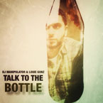 Louie Gonz x DJ Manipulator - Talk to the Bottle Artwork