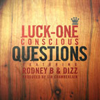 Luck-One ft. Rodney B. & Dizz - Questions Artwork