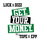 Luck-One x Dizz ft. Tope & Epp - Get. Your. Money. Artwork