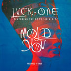 Luck-One ft. Dizz & The Good Sin - Mold You Artwork