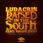 Ludacris ft. Young Jeezy - Raised in the South Artwork