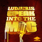 Ludacris - Speak Into The Mic Artwork
