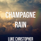 Luke Christopher - Champagne Rain Artwork