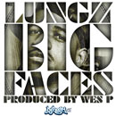 Lungz x Wes P - Big Faces Artwork