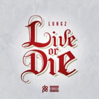 Lungz - Live or Die Artwork