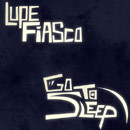 Lupe Fiasco - Go to Sleep Artwork