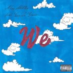 Mac Miller - We ft. Cee-Lo Green Artwork