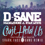 Macklemore x Ryan Lewis - Can't Hold Us (SharkFaceGang REMIX) Artwork