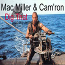 Mac Miller ft. Cam'ron - Dig That Artwork