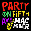 Mac Miller - Party on Fifth Ave. Artwork