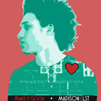 Madison | LST - Make It Good Artwork