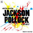 Maffew Ragazino ft. Das Racist - Jackson Pollock Artwork