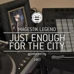 Magestik Legend - Just Enough For The City Artwork