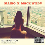 Maino ft. Mack Wilds - All About You Artwork