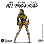 Maino ft. Meek Mill & Yo Gotti - All These Hoes Artwork