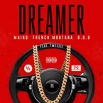 Maino ft. French Montana, B.o.B & Tweezie - Dreamer Artwork