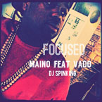 Maino ft. Vado - Focused Artwork
