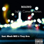 Maino ft. Meek Mill & Troy Ave - Lights Camera Action Artwork
