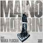 Maino ft. Waka Flocka - Mobbin&#8217; Artwork
