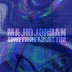 Majid Jordan - Something About You Artwork