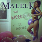 Maleek ft. Lil Chuckee - The Weekend Artwork