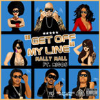 Mally Mall ft. Migos - B*tch Get Off My Line Artwork