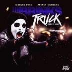 Manolo Rose - Brinks Truck (Remix) ft. French Montana Artwork