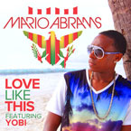 Mario Abrams ft. Yobi - Love Like This Artwork