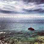 I'd Rather Be With You, Yesterday Artwork