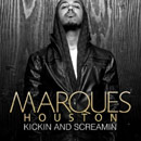 Marques Houston - Kickin and Screamin Artwork