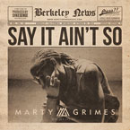 Marty Grimes ft. Rexx Life Raj - Say It Ain't So Artwork