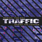 Barak the Rapper x Marvel the GR8 - Traffic Artwork
