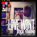 Master Shortie ft. The Dean's List - Love Won't Stick Around Artwork