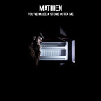 Mathien - You've Made a Stone Out of Me Artwork