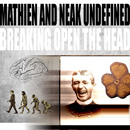 Mathien x Neak - Breaking Open the Head Artwork