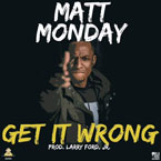 Matt Monday ft. Ryan Janeiro - Get It Wrong Artwork