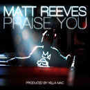 Matt Reeves - Praise You Artwork
