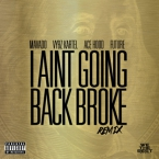 Mavado - I Ain't Going Back Broke (Remix) ft. Vybz Kartel, Ace Hood & Future Artwork